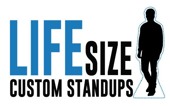 Life Size Custom Standups